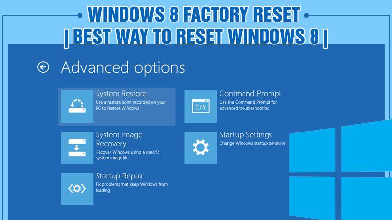 Windows 8 Factory Reset