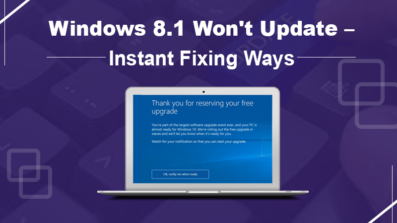 Windows 8.1 Won't Update